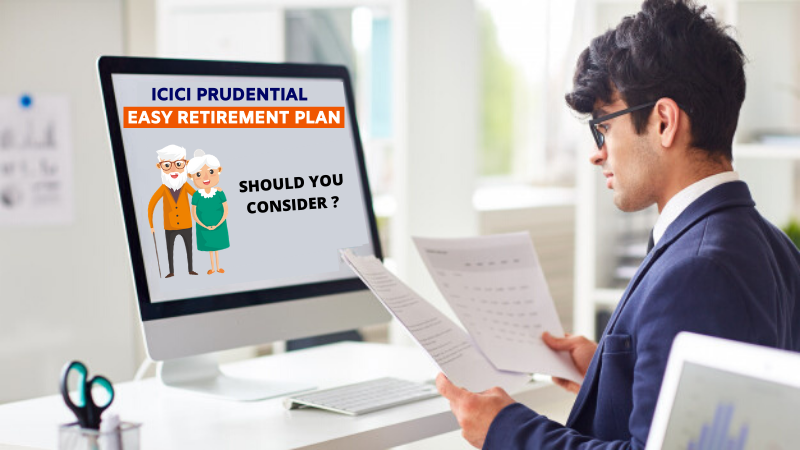 ICICI Pru easy retirement plan