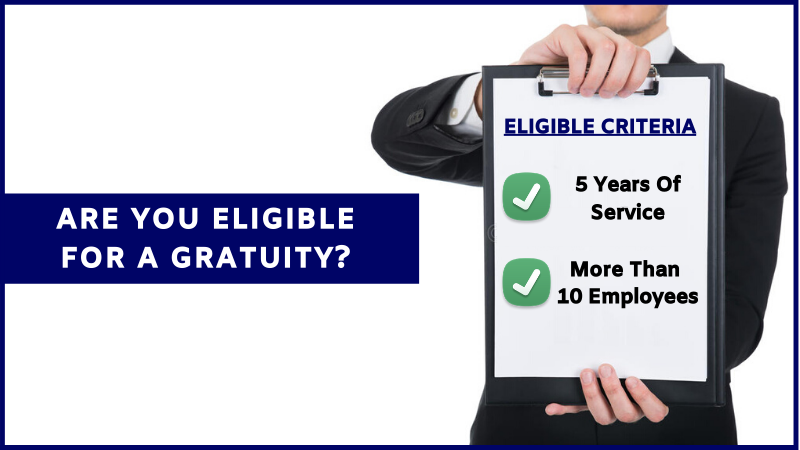 Are you eligible for a Gratuity