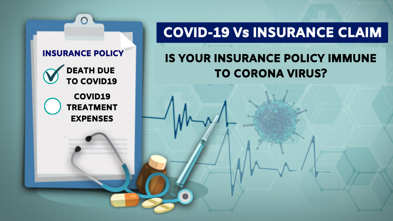 COVID-19 Vs. INSURANCE CLAIM Is Your Insurance Policy Immune to Corona Virus