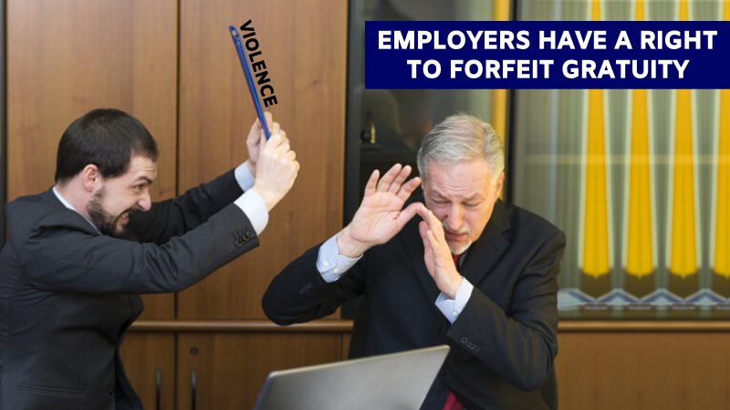 Employers have a right to forfeit gratuity