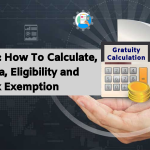 Gratuity - How to calculate,formula,eligibility and tax exemption