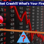 Stock Market Crash - Whats Your First Priority