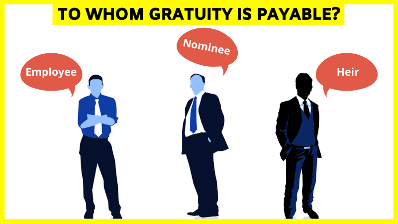 To whom gratuity is payable