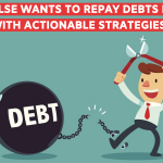 WHO ELSE WANTS TO REPAY DEBTS FASTER WITH ACTIONABLE STRATEGIES