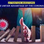 Attention Investors - Want to take unfair advantage of the corona virus crash