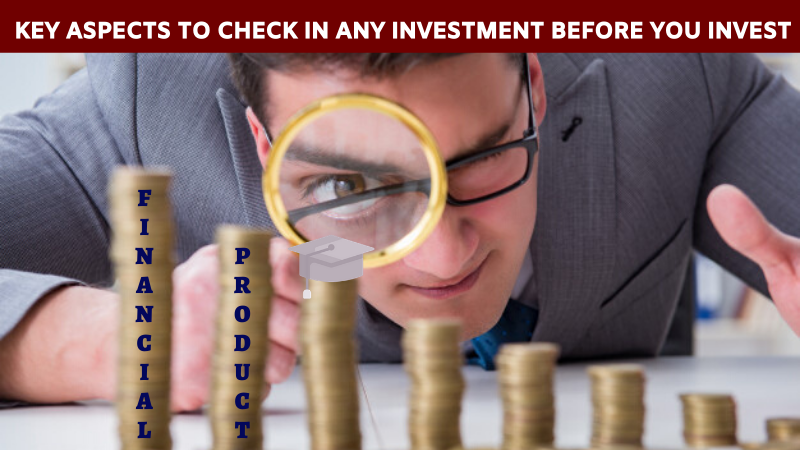 Key Aspects to Check in Any Investment Before You Invest