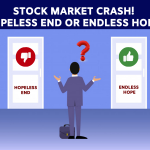 Stock Market Crash - Hopeless End Or Endless Hope
