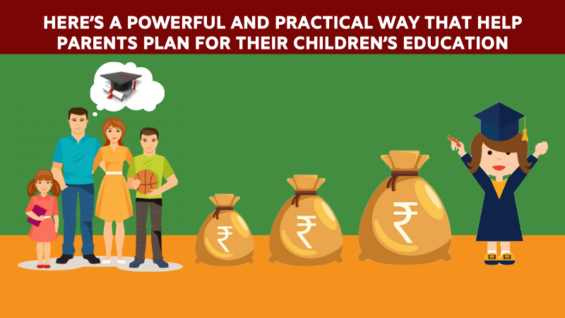 HERE'S A POWERFUL AND PRACTICAL WAY THAT HELP PARENTS PLAN FOR THEIR CHILDREN'S EDUCATION