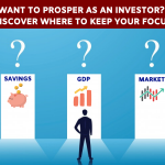 Want to prosper as an investor.Discover where to keep your focus