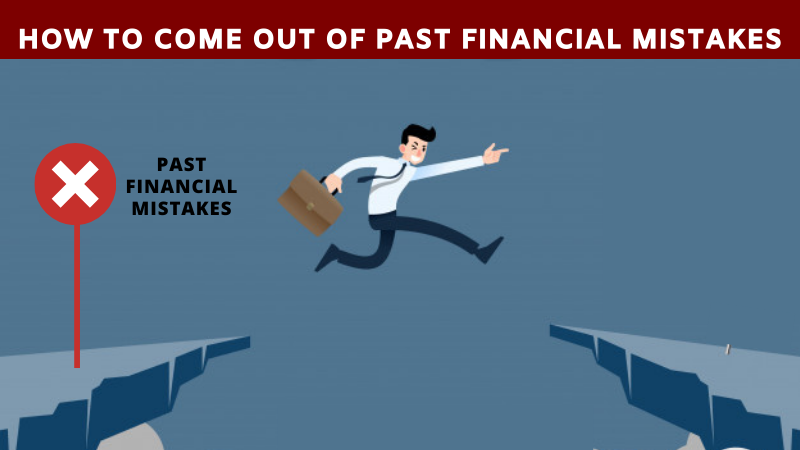 How to comeout of past financial mistakes