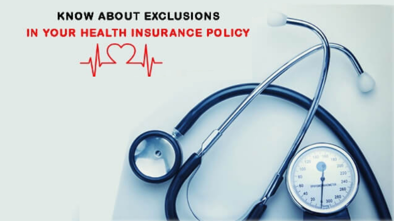know about Exclusions in Your Health Insurance Policy