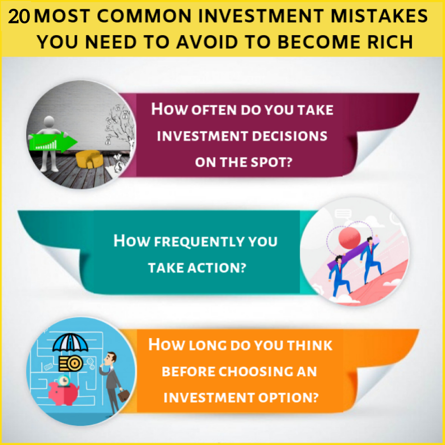 20 Most Common Investment Mistakes you need to avoid to Become Rich