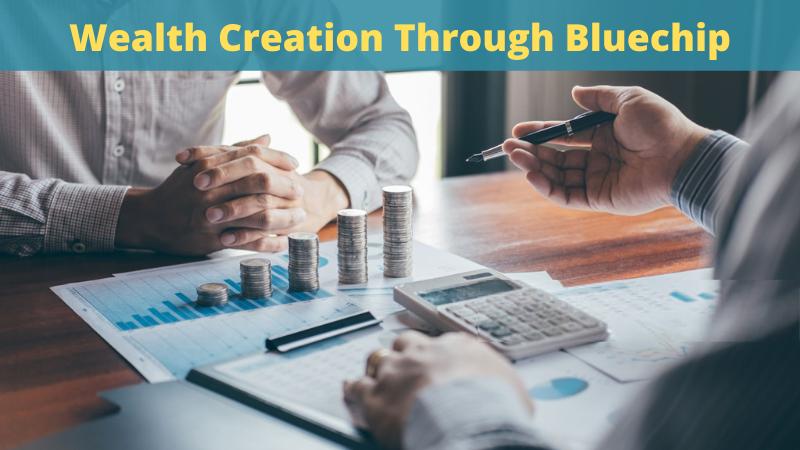 Wealth creation through bluechip