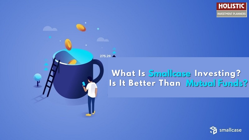 What is smallcase investing Is it better than mutual funds